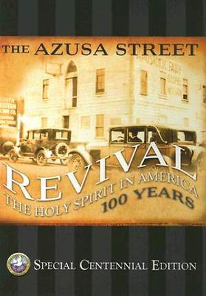 The Asuza Street Centennial