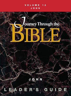 Journey Through the Bible Volume 12: John Leader`s Guide