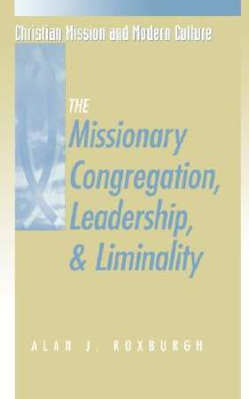 The Missionary Congregation, Leadership, and Liminality
