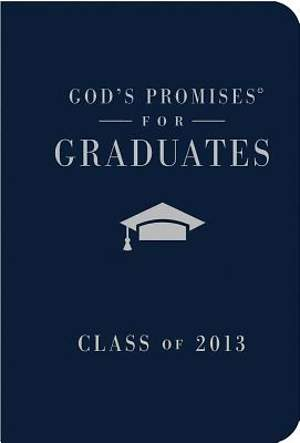 God`s Promises for Graduates Class of 2013
