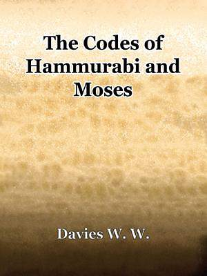 The Codes of Hammurabi and Moses [Adobe Ebook]