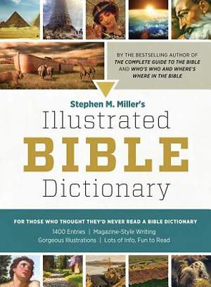 Stephen M. Miller's Illustrated Bible Dictionary