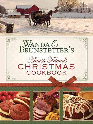 Wanda E. Brunstetter's Amish Friends Christmas Cookbook
