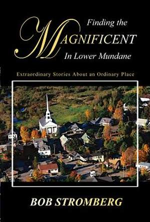 Finding The Magnificent In Lower Mundane [Adobe Ebook]