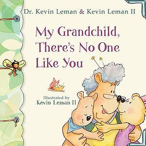 My Grandchild, There`s No One Like You