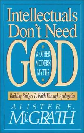 Intellectuals Don`t Need God and Other Modern Myths