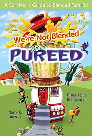 We're Not Blended, We're Pureed