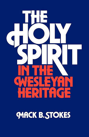 The Holy Spirit in the Wesleyan Heritage student