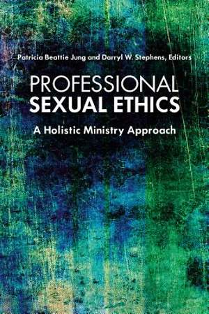 Professional Sexual Ethics [Adobe Ebook]