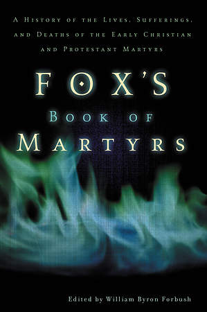 Fox`s Book of Martyrs