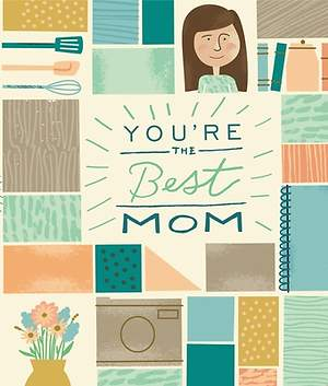 You`re the Best Mom