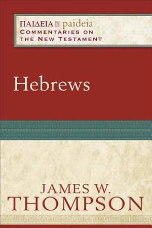 Paideia Commentaries on the New Testament - Hebrews