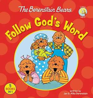 The Berenstain Bears Follow God`s Word
