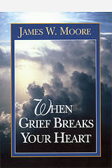 When Grief Breaks Your Heart - eBook [ePub]