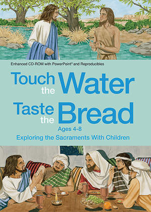 Touch the Water, Taste the Bread Ages 4-8 (CD-ROM)