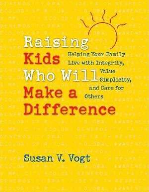 Raising Kids Who Will Make a Difference