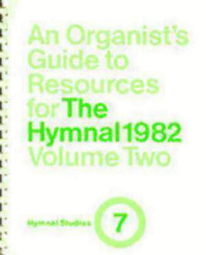 An Organist's Guide to Resources for The Hymnal 1982 Vol 2