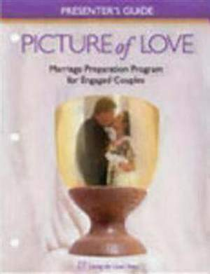 Picture of Love Presenter`s Guide for Engaged Couples