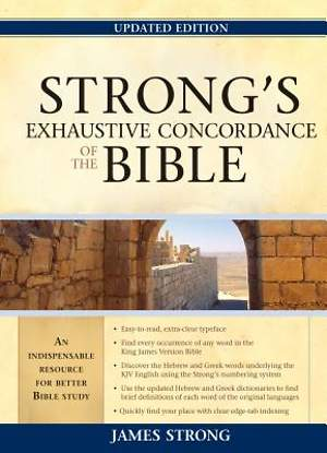 Strongs Exhaustive Concordance to the Bible