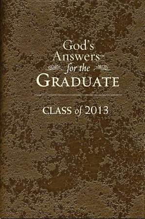 God's Answers For The Graduate Class of 2013