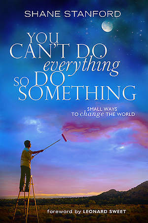 You Can't Do EVERYthing ... So Do SOMEthing - eBook [ePub]
