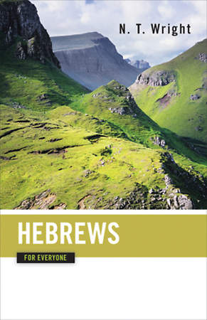 Hebrews for Everyone Commentary Series