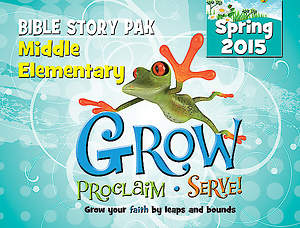Grow, Proclaim, Serve! Middle Elementary Bible Story Pak Spring 2015