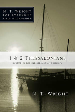 N. T. Wright for Everyone Bible Study Guides - 1 & 2 Thessalonians