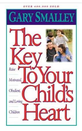 The Key to Your Child`s Heart