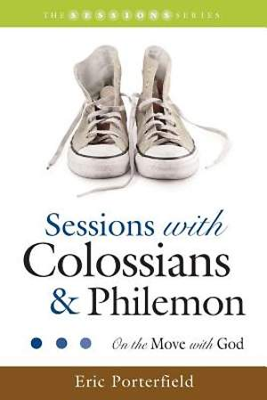 Sessions with Colossians & Philemon