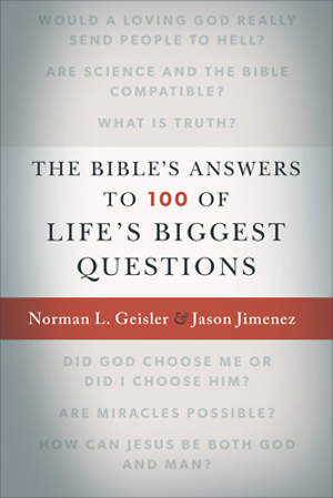 The Bible`s Answers to 100 of Life`s Biggest Questions