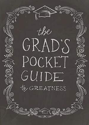 The Grad's Pocket Guide to Greatness - eBook [ePub]