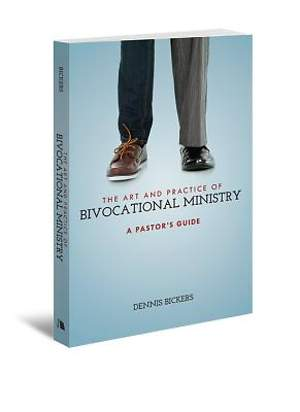 The Art and Practice of Bivocational Ministry
