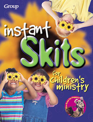 Instant Skits for Children`s Ministry