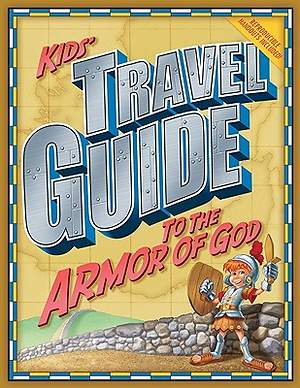 Kids` Travel Guide to the Armor of God
