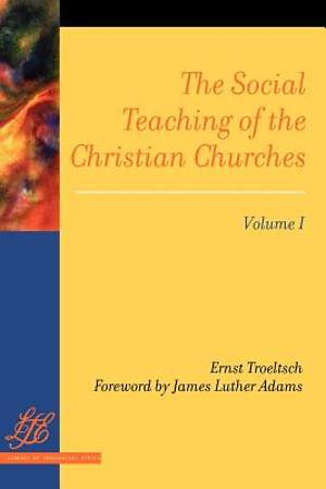 The Social Teachings of the Christian Churches, Volume 1
