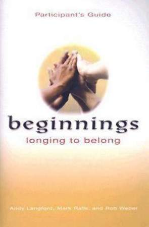 Beginnings: Longing to Belong Participant`s Guide