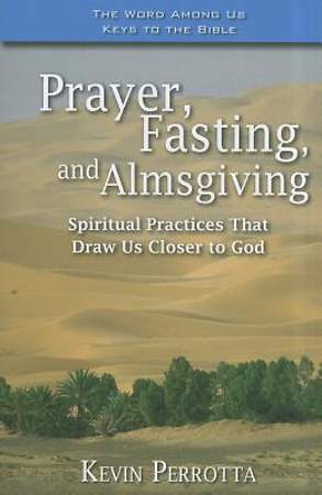 Prayer, Fasting, Almsgiving