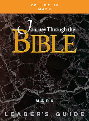 Journey Through the Bible Volume 10: Mark Leader`s Guide