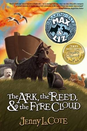 The Ark, the Reed, & the Fire Cloud (Amazing Tales of Max & Lix #Book 1)
