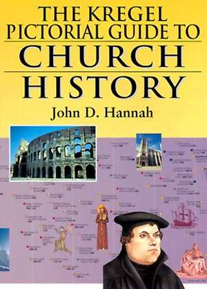 The Kregel Pictorial Guide to Church History Volume 1