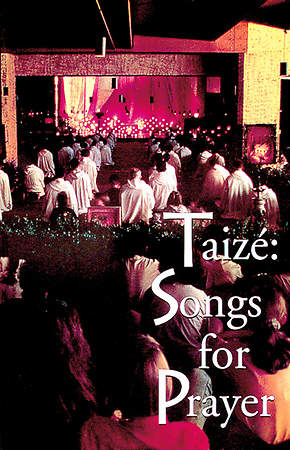 Taize Songs for Prayer Assembly Edition