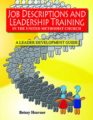 Job Descriptions & Leadership Training in The United Methodist Church 2013-2016