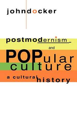 Postmodernism and Popular Culture