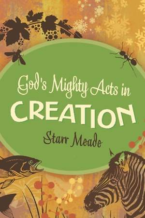 God's Mighty Acts in Creation