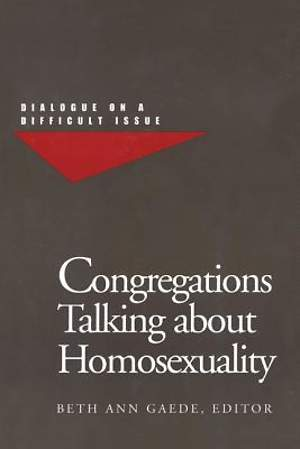 Congregations Talking About Homosexuality Dialogue