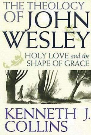 The Theology of John Wesley - eBook [ePub]