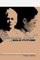 Courageous Past—Bold Future