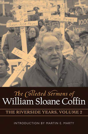 The Collected Sermons of William Sloane Coffin, Volume 2