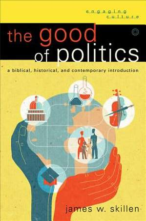 The Good of Politics [ePub Ebook]
